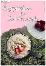 10 Rezeptideen für Sommersnacks: Süße Rezepte für die Sommerdiät