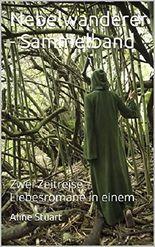 Nebelwanderer - Sammelband: Zwei Zeitreise-Liebesromane in einem  (Nebelwanderer Sammelband)