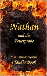 Nathan und die Feuerprobe: Ein Astaronn-Roman (Die Magierkriege 2)