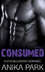 Consumed (Book Two): Alpha Billionaire Romance Series