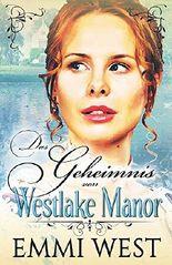 Das Geheimnis von Westlake Manor: Historischer Liebesroman