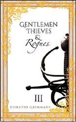 Gentlemen,Thieves & Rogues: Part Three: A Swashbuckling Adventure Fantasy