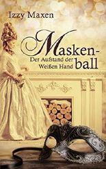 Maskenball: Der Aufstand der Weißen Hand
