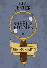 Sherliz Holmes & Jen Moriarty