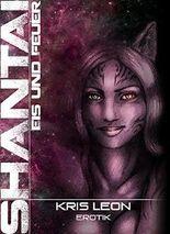 Shantai: Eis und Feuer (Shantai Erotische Kurzgeschichten 1)