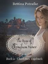 The Rose of Eltringham Manor: Charlottes Tagebuch