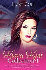 Kiara Kent Collection 1: Kiara Kent und das Mädchen im goldenen Käfig & Kiara Kent ist zu nah am Feuer