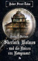 SHERLOCK HOLMES und die Ruinen von Rougemont (Baker Street Tales 6)