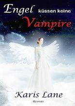Engel küssen keine Vampire