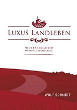 Luxus Landleben: Neue Ländlichkeit am Beispiel Mecklenburgs