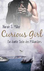 Curious Girl: Die dunkle Seite des Milliardärs (German Edition)