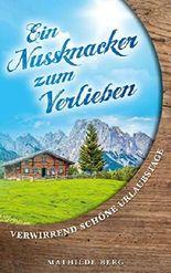 Ein Nussknacker zum verlieben: Verwirrend schöne Urlaubstage (German Edition)