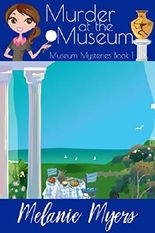 Murder at the Museum (A Cozy Mystery) (Museum Mysteries Book 1)