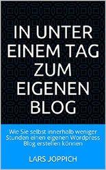 In unter einem Tag zum eigenen Blog: Wie Sie selbst innerhalb weniger Stunden einen eigenen Wordpress Blog erstellen können