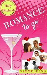Romance to go: Sammelband