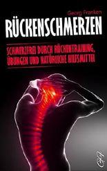 Rückenschmerzen: Schmerzfrei durch Rückentraining, Übungen und natürliche Hilfsmittel