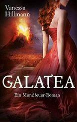 Galatea: Ein Mondfeuer-Roman