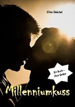 Millenniumkuss: Was wäre wenn: Ein Buch - zwei Enden