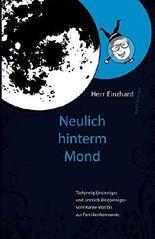 """Herr Einzhard """"Neulich hinterm Mond"""""""