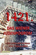 1421.: Das Judenpogrom von Wien (Wiener Historie 6)