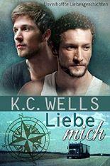 Liebe Mich (Unverhoffte Liebesgeschichten 4)