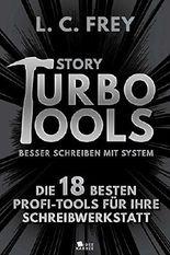 Story Turbo Tools: Die 18 besten Profi-Tools für Ihre Schreibwerkstatt (Story Turbo: Besser schreiben mit System!)