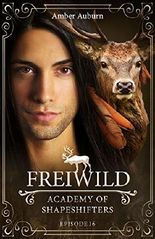 Freiwild, Episode 16 - Fantasy-Serie (Academy of Shapeshifters)