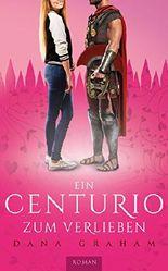 Ein Centurio zum Verlieben
