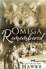 Omega Remembered:  M/M Shifter MPREG Romance (Northern Lodge Pack Book 2)