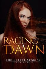 Raging Dawn (The Darker Stories 2)