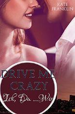 Drive Me Crazy - Ich, Du ... Wir (Crazy-Reihe 2)