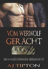 Vom Werwolf Gerächt : Eine M-M Gestaltswandler Liebesgeschichte (Die Werwölfe aus Singer Valley 3)