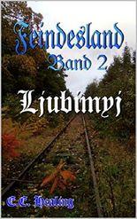 Feindesland Band 2: Ljubimyj (Feindesland-Bände)