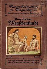 Menschenkunde. Ausgewählte Kapitel aus der Naturgeschichte des Menschen. Mit 3 Tafeln und 80 Textabbildungen.