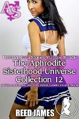 The Aphrodite Sisterhood Universe Collection 12 (TWELVE Futa Stories Massive Bundle): (A Futa-on-Female, Hot Wife, BDSM, Gender Swap Erotica)