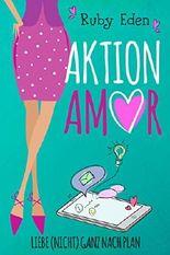 Aktion Amor: Liebe (nicht) ganz nach Plan