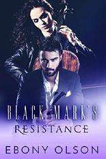 Black Mark Series Book 1: Black Mark's Resistance