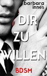 DIR ZU WILLEN: BDSM
