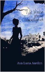 Violet Winslows geheimes Vollmondtagebuch