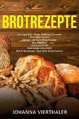 Brotrezepte Low-Carb-Brot - Brote, Brötchen, Semmeln Brot selber backen Weizen- und Glutenfreie Rezepte Brot ohne Hefe Dips & Aufstriche Brotrezepte ohne ... Diät & Abnehmen - Brot ohne Kohlenhydrate