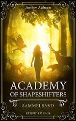 Academy of Shapeshifters: Sammelband 4 (Fantasy-Serie) (Academy of Shapeshifters Sammelbände)