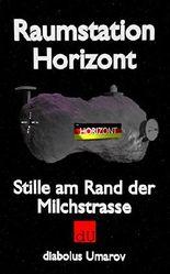 Raumstation Horizont: Stille am Rand der Milchstrasse