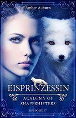 Eisprinzessin, Episode 17 - Fantasy-Serie (Academy of Shapeshifters)