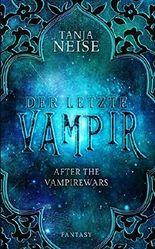 Der letzte Vampir: After the Vampirewars 1