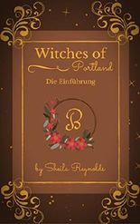 Witches of Portland: Die Einführung