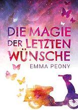 Die Magie der letzten Wünsche (German Edition)