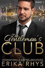 Der Gentlemen's Club, Band 3: Ein Milliardär-Liebesroman (Der Gentlemen's Club-Serie)