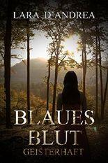 Blaues Blut: Geisterhaft