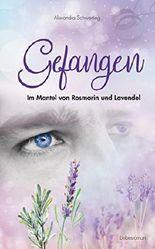 Gefangen: Im Mantel von Rosmarin und Lavendel