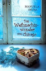 Das Weihnachtswunder von Chicago: Novelle